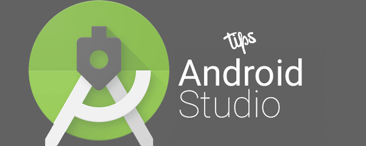 5 tips para ser un MASTER en Android Studio